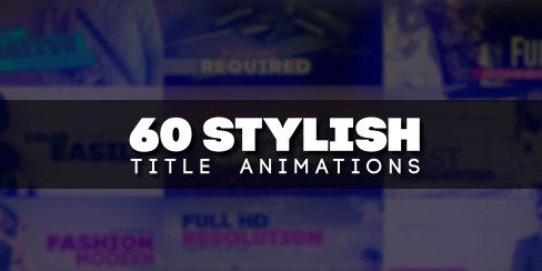 Videohive: 60 Stylish Title Animations - After Effects Template