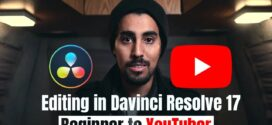 Video Editing with Davinci Resolve 17 – From Beginner to YouTuber